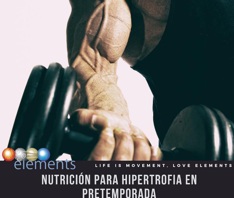 NUTRICIÓN Y SUPLEMENTACIÓN PARA GANANCIA MASA MUSCULAR EN PRETEMPORADA