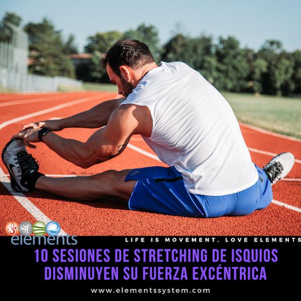 ESTIRAR ISQUIOS REGULARMENTE: REDUCEN SU FUERZA EXCÉNTRICA